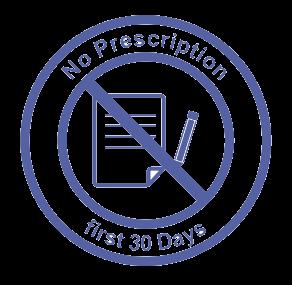 NO PRESCRIPTION FOR THE FIRST 30 DAYS